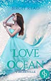 Love and Ocean (Liebe, Romantasy) (Virgeeville-Trilogie 2)