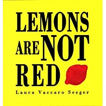 [Lemons are Not Red] (By: Laura Vaccaro Seeger) [published: February, 2008]