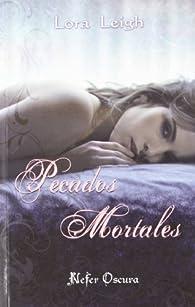 Pecados mortales par Lora Leigh