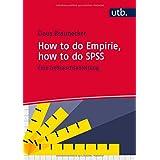 How to do Empirie, how to do SPSS: Eine Gebrauchsanleitung