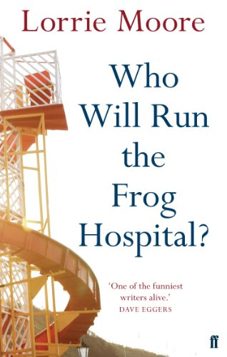 Who will run the frog hospital ebook lorrie moore amazon who will run the frog hospital by moore lorrie fandeluxe Choice Image