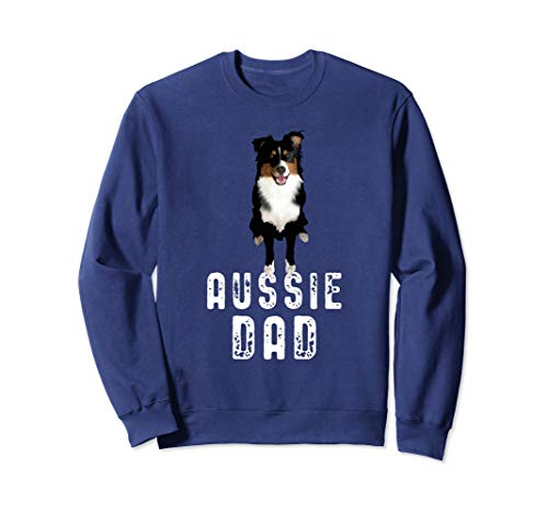 Australian Shepherd Hund - Aussie Dog Dad Sweatshirt Australian Shepherd Sweatshirt