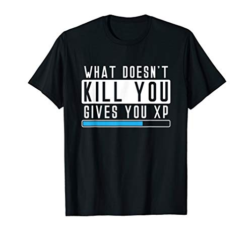 Hohl-konsole (What Doesn't Kill You Gives You Xp Shirt Gamer Gaming Nerd)