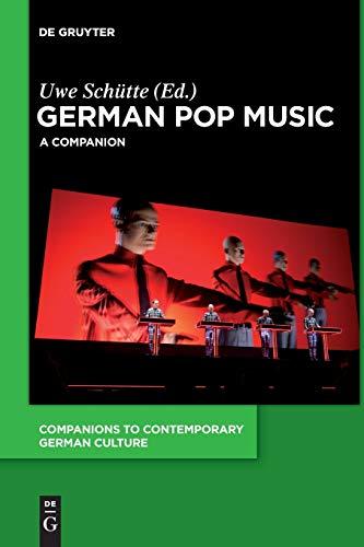 German Pop Music: A Companion (Companions to Contemporary German Culture)
