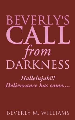 Beverly's Call from Darkness by Williams, Beverly M. (2013) Taschenbuch