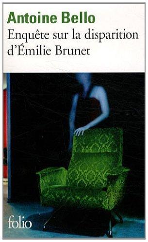 Enqute sur la disparition d'milie Brunet de Bello.Antoine (2012) Poche