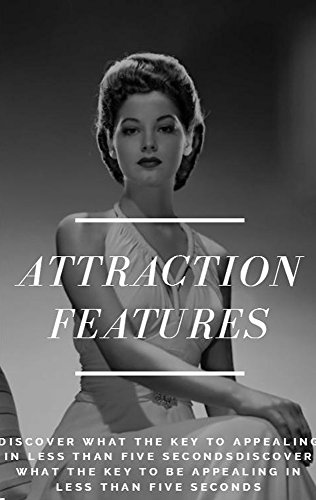 attraction-features-discover-what-the-key-to-appealing-in-less-than-five-secondsdiscover-what-the-ke
