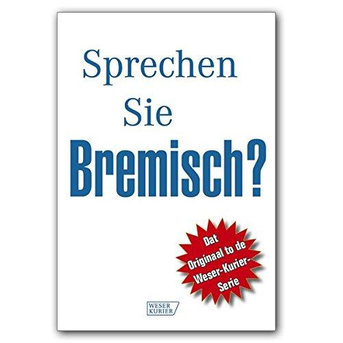 Sprechen Sie Bremisch?
