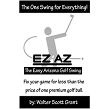 The EZ AZ Golf Swing (English Edition)