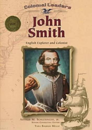 john-smith-english-explorer-and-colonist-colonial-leaders-by-tara-baukus-mello-2000-03-03