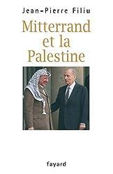 Mitterrand et la Palestine : L'ami d'Israël qui sauva par trois fois Yasser Arafat