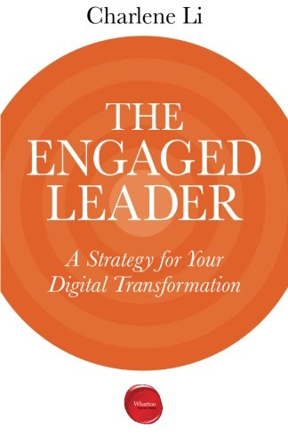 The Engaged Leader: A Strategy for Your Digital Transformation