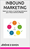INBOUND MARKETING: Mettre en place un marketing d'attraction pour mieux vendre et fideliser