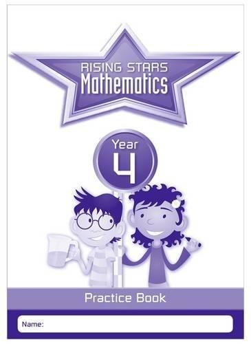 Rising Stars Mathematics Year 4 Practice Book (Rising Stars Primary Mathemati)