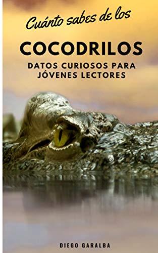 Libro PDF Gratis ¿Cuánto sabes de los cocodrilos?: Datos curiosos para jóvenes lectores