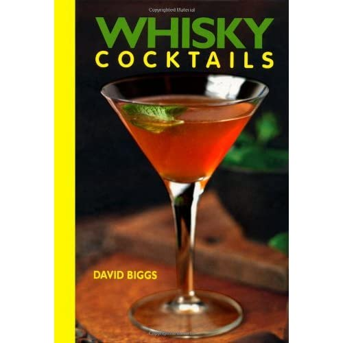 Whisky Cocktails by David Biggs (2009-02-27)