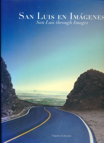 San Luis En Imagenes/San Luis In Images: San Luis Through Images por Monica Aguerrondo