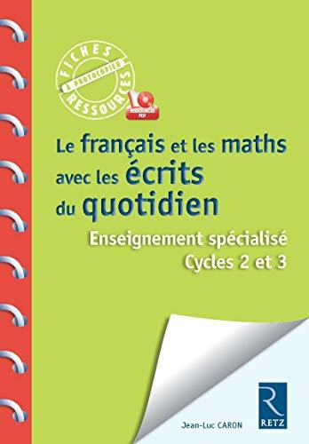 Le français et les maths avec les écrits du quotidien