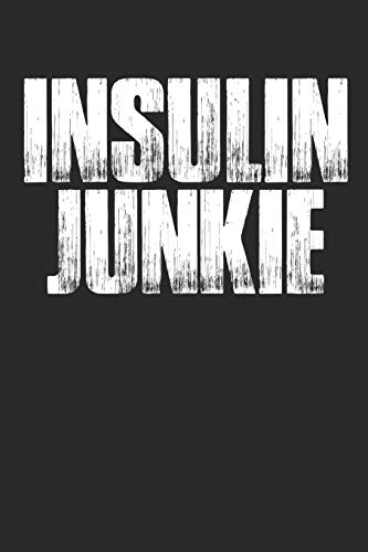 "Insulin Junkie: Funny Diabetic Notebook (6x9"")"