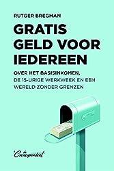 Gratis geld voor iedereen (Dutch Edition)