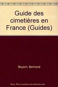 Guide des cimetières en France par Bertrand Beyern