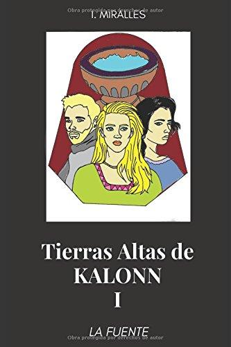 Tierras Altas de Kalonn I: La Fuente por I. Miralles
