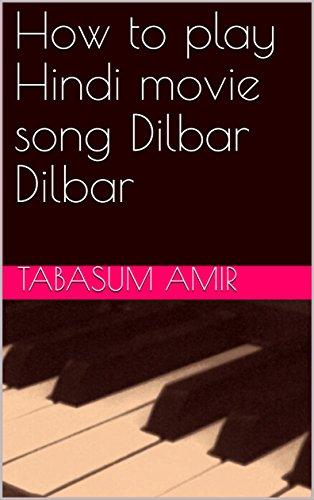How to play Hindi movie song Dilbar Dilbar eBook: Tabasum