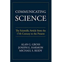Communicating Science: The Scientific Article from the 17th Century to the Present (Rhetoric of Science and Technology)