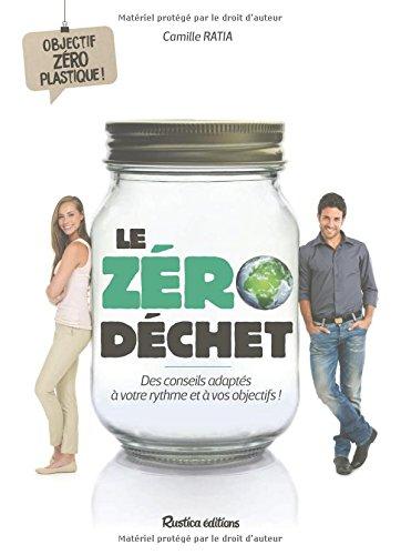 Le zéro déchet : des conseils adaptés à votre rythme et à vos objectifs !, objectif zéro plastique !