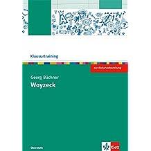 Georg Büchner: Woyzeck: Arbeitsheft (Klausurtraining Deutsch)