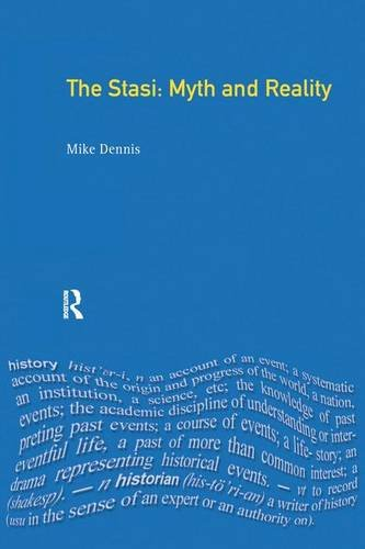 The Stasi: Myth and Reality (Themes In Modern German History) por Mike Dennis