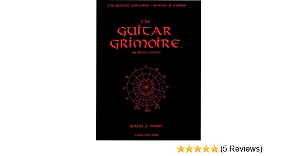The Guitar Grimoire: A Compendium of Forumlas for Guitar Scales and ...