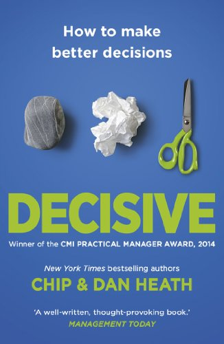 Buchseite und Rezensionen zu 'Decisive: How to Make Better Decisions' von Chip Heath