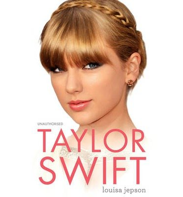 [(Taylor Swift)] [ By (author) Louisa Jepson ] [August, 2013]