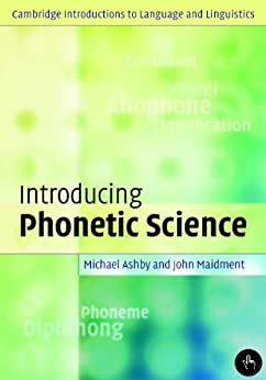 Introducing Phonetic Science (Cambridge Introductions to Language and Linguistics) von [Ashby, Michael, Maidment, John]