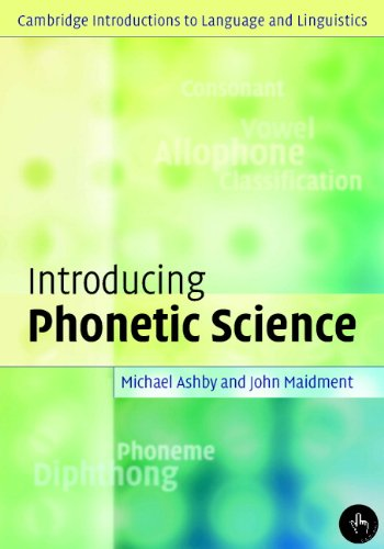 Introducing Phonetic Science (Cambridge Introductions to Language and Linguistics) (English Edition)