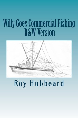 willy-goes-commercial-fishing-bw-version