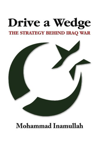 Drive a Wedge: The Strategy Behind Iraq War
