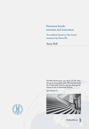 Insurance bonds: structure and innovation: An analysis based on the recent issuances by Swiss Re...