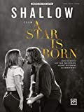 SHALLOW FROM A STAR IS BORN PVG (Original Sheet Music Edition)