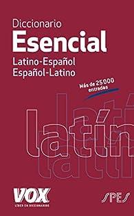 Diccionario Esencial Latino. Latino-Español/ Español-Latino par Larousse Editorial