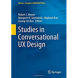 Studies in Conversational UX Design (Human-Computer Interaction Series)