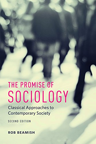 The Promise of Sociology: Classical Approaches to Contemporary Society