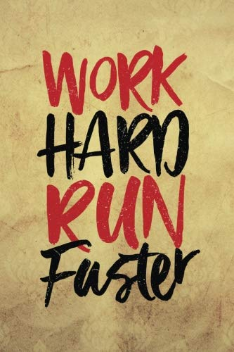 Work hard run faster: Running Quotes Weekly Planner Monthly planer 6