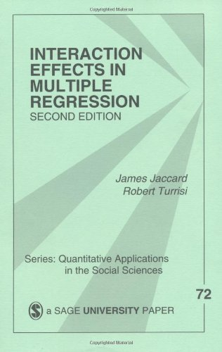 Interaction Effects in Multiple Regression (Quantitative Applications in the Social Sciences) by Jaccard, James J., Turrisi, Robert (2003) Paperback