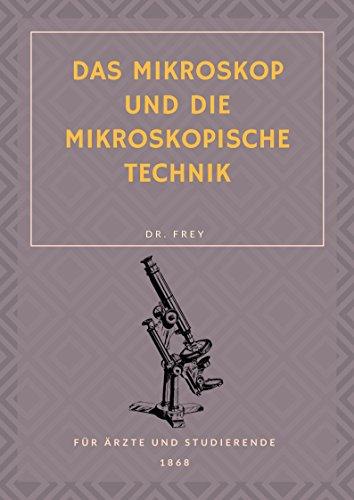 Das Mikroskop und die mikroskopische Technik Mikroskopie als PDF auf CD