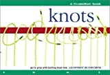 Knots: A Flowmotion Book: Get to Grips with Knotting Know-How by Geoffrey Budworth (2003-03-28)