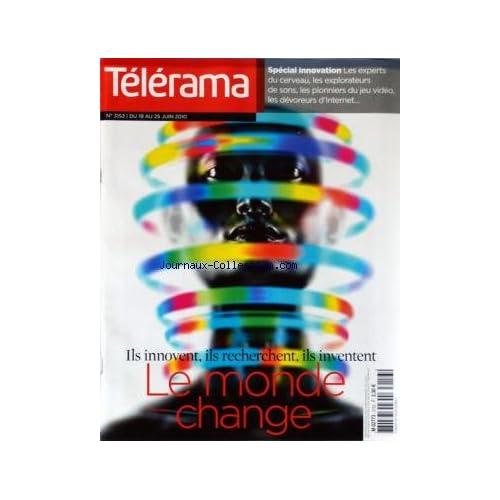 TELERAMA [No 3153] du 19/06/2010 - SPECIAL INNOVATION / LES EXPERTS DU CERVEAU - LES EXPLORATEURS DE SONS - LES PIONNIERS DU JEU VIDEO - LES DEVOREURS D'INTERNET - LE MONDE CHANGE