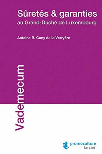Sûretés et garanties au Grand-Duché de Luxembourg par Antoine R. Cuny de la Verryère