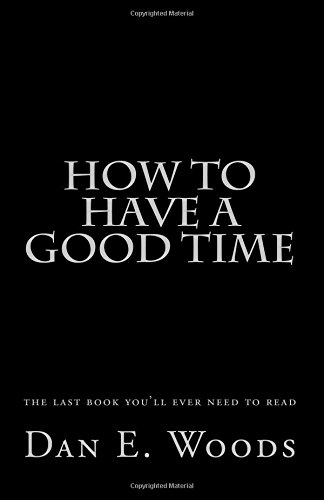 how-to-have-a-good-time-the-last-book-youll-ever-need-to-read
